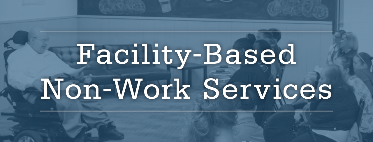 Facility-Based Non-Work Services Banner
